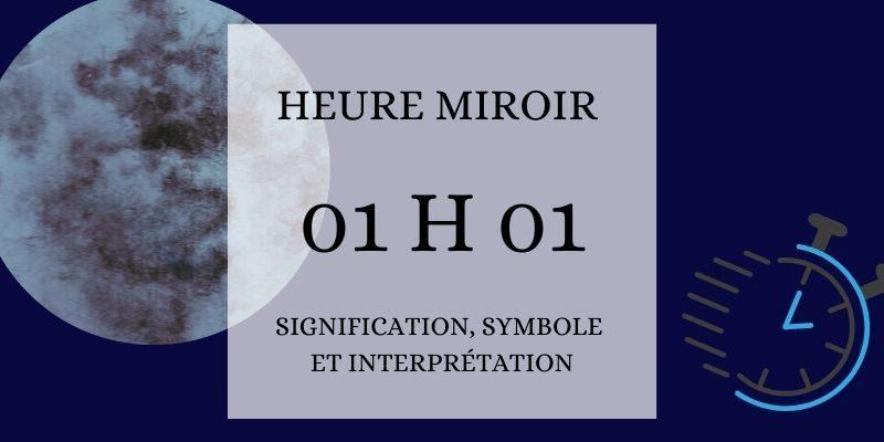 signification heure miroir 01h01