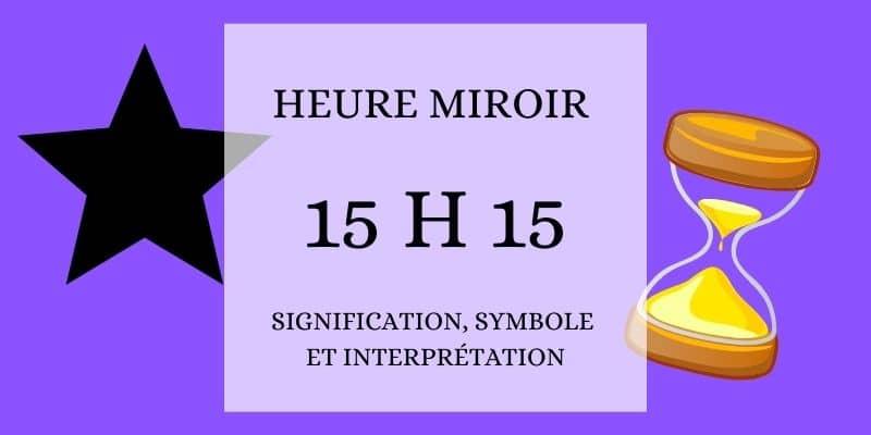 heure miroir 15h15